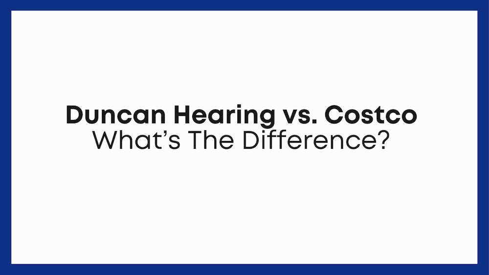 Duncan Hearing vs. Costco – What's The Difference? [Comparison]
