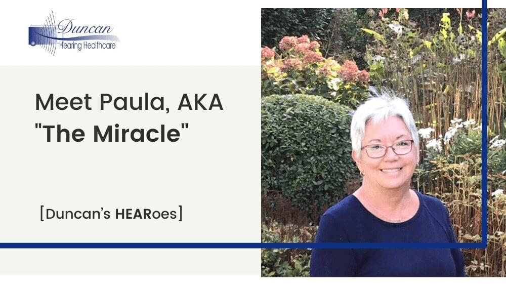 "Meet Paula, AKA ""The Miracle"" [Duncan's HEARoes]"